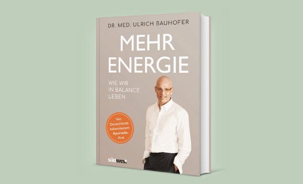 """Neues Buch """"Mehr Energie"""" von Dr. Bauhofer"""